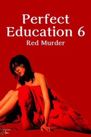 Perfect Education 6 - Red Murder