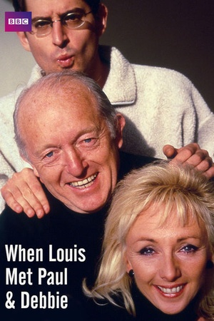 When Louis Met Paul and Debbie