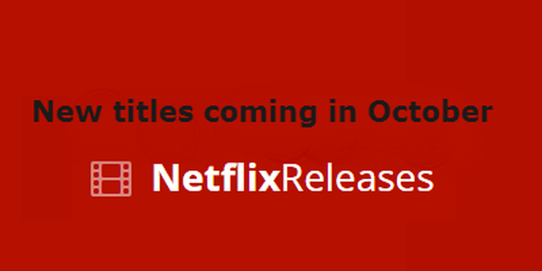 New releases coming to Netflix in October
