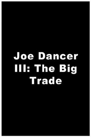 Joe Dancer: The Big Trade