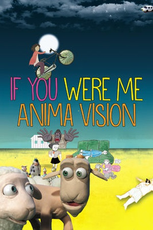 If You Were Me: Anima Vision