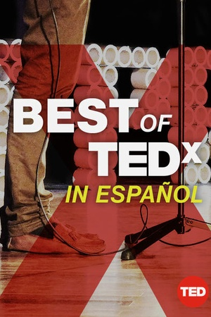 TED Talks: The Best of TEDx in Español
