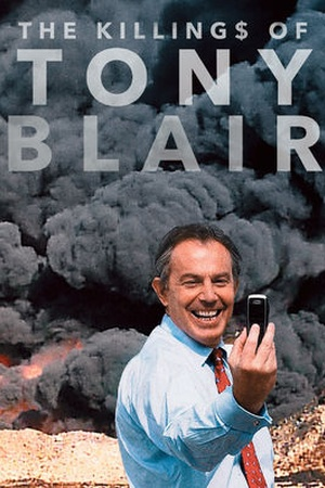 The Killing$ of Tony Blair