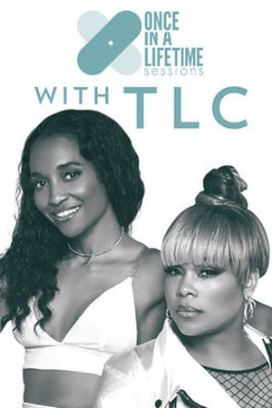 Once In A Lifetime Sessions with TLC