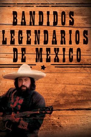 Bandidos Legendarios de Mexico