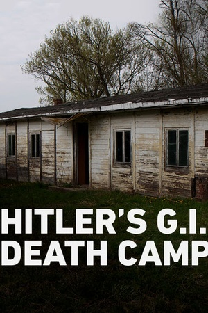 Hitler's G.I Death Camp