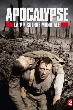 Apocalypse : la 1ere Guerre Mondiale