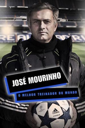 José Mourinho - O Melhor Treinador do Mundo