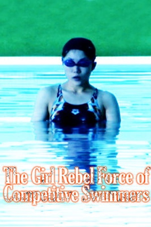 The Girls Rebel Force of Competitive Swimmers